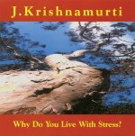Why Do You Live with Stress?: J. Krishnamurti at Ojai, California 1978 Talk 2