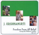 Freedom from All Belief: Series: Living Life Without Conflict, Talk 4