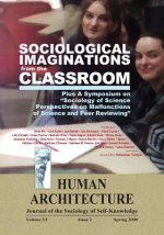 Sociological Imaginations from the Classroom--Plus A Symposium on the Sociology of Science Perspectives on the Malfunctions of Science and Peer Review