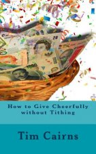 How to Give Cheerfully Without Tithing