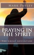 Praying in the Spirit: The Great Adventure