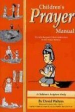 Childrens Prayer Manual: A Children's Scripture Study