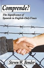 Comprende?: The Significance of Spanish in English-Only Times