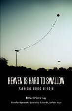 Heaven Is Hard to Swallow=para SOS Duros de Roer