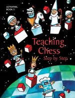 Teaching Chess Step by Step, Book 3: Activities