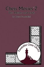 Chess Movies 2: The Means and Ends
