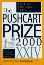 The Pushcart Prize XXIV: Best of the Small Presses