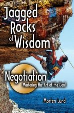 Jagged Rocks of Wisdom-Negotiation: Mastering the Art of the Deal