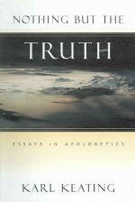 Nothing But the Truth: Essays in Apologetics