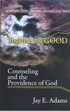 Together for Good: Counseling and the Providence of God
