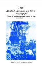 Massachusetts Bay Colony Volume II