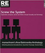 Screw the System: Explorations of Spaces, Games and Politics Through Sexuality and Technology