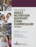 A.S.P.E.N. Adult Nutrition Support Core Curriculum