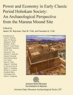 Power and Economy in Early Classic Period Hohokam Society: An Archaeological Perspective from the Marana Mound Site