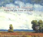 Augustus W. Dunbier: Paint for Love of Color