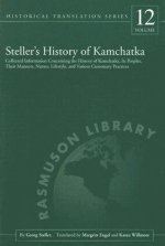 Steller's History of Kamchatka: Collected Information Concerning the History of Kamchatka, Its Peoples, Their Manners, Names, Lifestyles, and Various