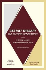 Gestalt Therapy, the Second Generation: A Living Legacy to Fritz and Laura Perls