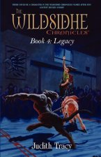 The Wildsidhe Chronicles: Book 4: Legacy