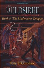 The Wildsidhe Chronicles: Book 5: The Undercover Dragon