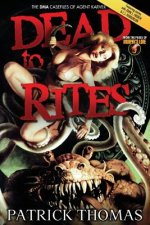 Dead to Rites: The Dma Casefiles of Agent Karver