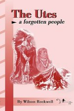 The Utes: A Forgotten People