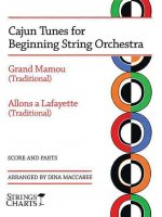 Cajun Tunes for Beginning String Orchestra: Grand Mamou (Traditional) & Allons a Lafayette (Traditional)