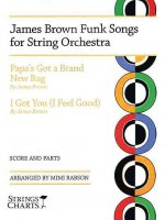 James Brown Funk Songs for String Orchestra: Papa's Got a Brand New Bag & I Got You (I Feel Good)