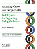 Amazing Grace and Simple Gifts: Folk Hymns for Beginning String Orchestra String Charts Series