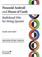 Paranoid Android and House of Cards: Radiohead Hits for String Quartet: Score and Parts