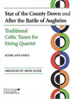 Star of the County Down and After the Battle of Aughrim: Traditional Celtic Tunes for String Quartet Strings Charts Series