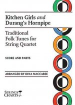 Kitchen Girls and Durang's Horn Pipe: Traditional Tunes for String Quartet Strings Charts Series