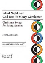 Silent Night and God Rest Ye Merry, Gentlemen: Christmas Songs for String Quartet Strings Charts Series