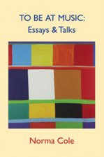 To Be at Music: Essays & Talks