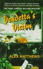 Vendetta's Victim: The Third Cassidy McCabe Mystery