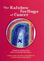 The Rainbow Feelings of Cancer: A Book of Children Who Have a Loved One with Cancer