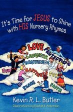 It's Time for Jesus to Shine with His Nursery Rhymes