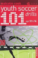 101 Youth Soccer Drills: Age 12-16