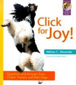 Click for Joy: Questions and Answers from Clicker Trainers and Their Dogs
