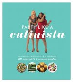 Party Like a Culinista: Fresh Recipes, Bold Flavors, and Good Friends