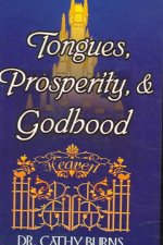 Tongues, Prosperity, & Godhood