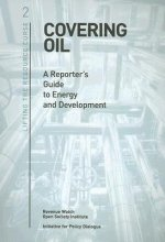 Covering Oil: A Reporter's Guide to Energy and Development