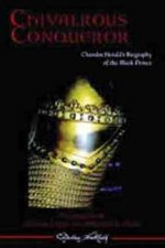 Chivalrous Conqueror: Chandos Herald's Famous Biography of the Black Prince