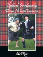Highland Swordsmanship: Techniques of the Scottish Swordsmanship