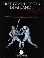 Arte Gladitoria Dimicandi: 15th Century Swordsmanship of Master Filippo Vadi