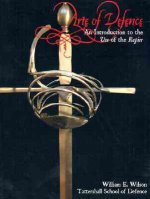 Arte of Defense: A Practical Guide to the Study of the Rapier