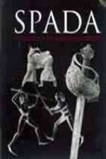 Spada: An Anthology of Swordsmanship in Memory of Ewart Oakeshott