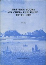 Western Books on China Published Up to 1850: Published Up to 1850