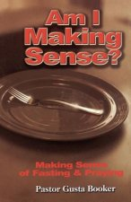 Am I Making Sense? Making Sense of Fasting and Praying