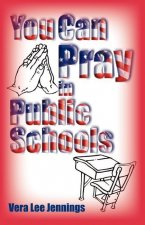 You Can Pray in Public Schools