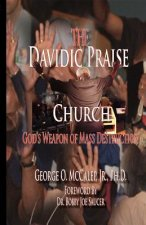 The Davidic Praise Church: God's Weapons of Mass Destruction